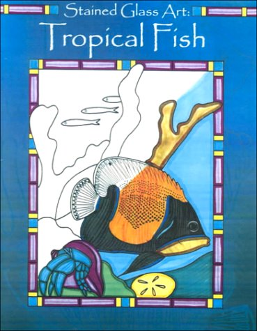 Tropical Fish Stained Glass (Tropical Fish (Stained Glass Art))