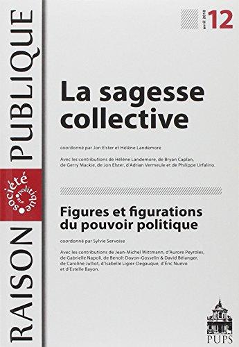 Raison Publique, N° 12, avril 2010 : La sagesse collective / Figures et figurations du pouvoir politique