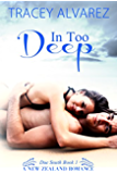 In Too Deep: A New Zealand Enemies to Lovers Second Chance Romance (Due South Series Book 1)
