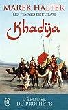 Les femmes de l'islam, Tome 1 : Khadija : L'épouse de Mahomet