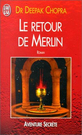 Le retour de Merlin par Dr Deepak Chopra