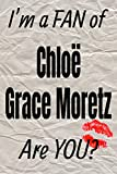 I'm a FAN of Chloë Grace Moretz Are YOU? creative writing lined journal