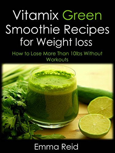 vitamix-green-smoothie-recipes-for-weight-loss-how-to-lose-more-than-10lbs-without-workouts