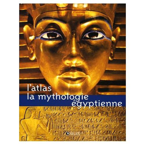 L'atlas : La mythologie égyptienne