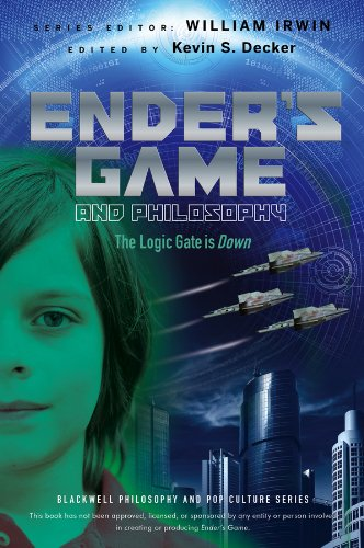 Ender's Game and Philosophy: The Logic Gate is Down (The Blackwell Philosophy and Pop Culture Series, Band 88) -
