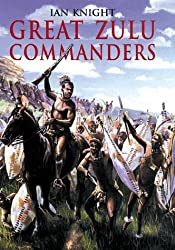 Great Zulu Commanders by Ian Knight (1999-03-02)