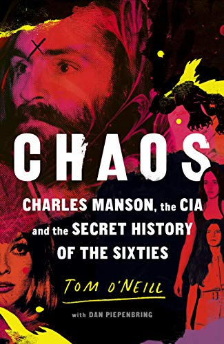 Chaos: Charles Manson, the CIA and the Secret History of the Sixties (English Edition)