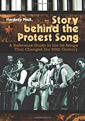 Story Behind the Protest Song: A Reference Guide to the 50 Songs That Changed the 20th Century
