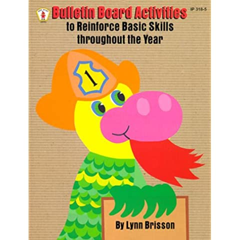 Bulletin Board Activities: To Reinforce Basic Skills Throughout the Year