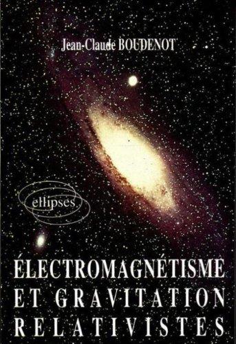 Electromagnetisme et gravitation relativistes