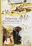 """Delacroix : """"Une fête pour l'oeil"""""""