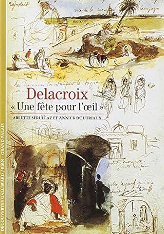"""Delacroix : """"Une fête pour l"""