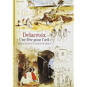 Delacroix : 'Une fête pour l'oeil'