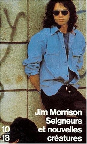 Seigneurs et Nouvelles Créatures par Jim Morrison