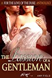 The Passion Of A Gentleman: A Historical Regency Romance (Sweet Duchess Seduction Series Book 1) (English Edition)