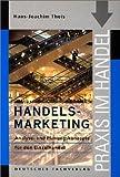 Handels-Marketing: Analyse- und Planungskonzepte für den Einzelhandel