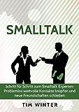 Smalltalk: Schritt für Schritt zum Smalltalk Experten - Problemlos wertvolle