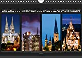 Von Köln nach Königswinter (Wandkalender 2019 DIN A4 quer): Eine Fotoreise von Köln nach Königswinter (Monatskalender, 14 Seiten ) (CALVENDO Orte)