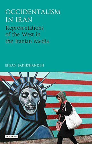 Occidentalism in Iran (International Library of Iranian Studies)
