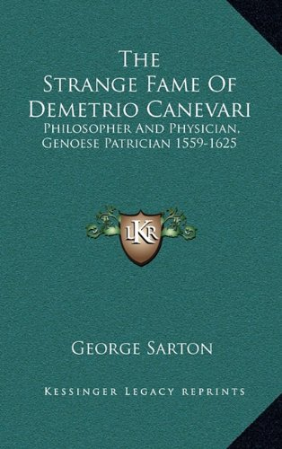 The Strange Fame of Demetrio Canevari: Philosopher and Physician, Genoese Patrician 1559-1625
