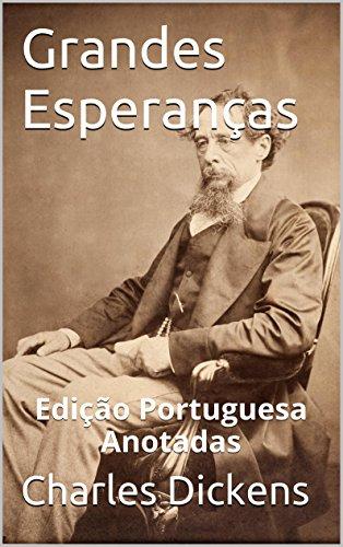 Grandes Esperanças - Edição Portuguesa - Anotadas: Grandes Esperanças - Edição Portuguesa - Anotadas (Portuguese Edition)