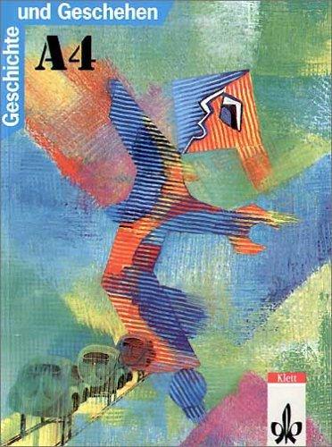 Klett Geschichte und Geschehen, Ausgabe A für Nordrhein-Westfalen, Berlin, Bremen, Hamburg, Hessen, Mecklenburg-Vorpommern und, Bd.4