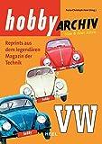 Hobby Archiv VW: Reprint aus dem legendären Magazin der Technik 1953-1970