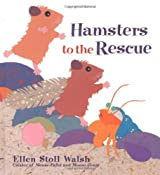 Hamsters to the Rescue by Ellen Stoll Walsh (2005-09-01)
