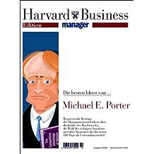 Die besten Ideen von Michael E. Porter (Edition Harvard Business Manager)