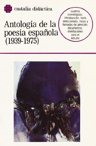 Antología de la poesía española (1939-1975)                                     . (CASTALIA DIDACTICA<C.D>) por José Enrique Martínez