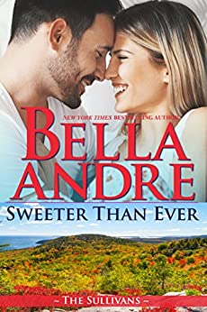 Sweeter Than Ever: The Sullivans (Honeymoon Novella) (Kindle Single) by [Andre, Bella]