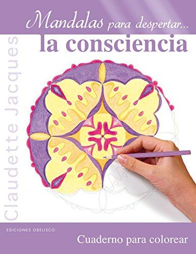 Mandalas para despertar...la consciencia (NUEVA CONSCIENCIA) por CLAUDETTE JACQUES