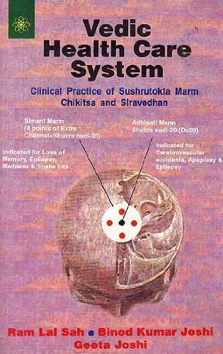 Vedic Health Care System: Clinical Practice of Sushrutokta Marm Chikitsa and Siravedhan (Highlighting Acupuncture) by Ram Lal Sah (2002-01-02)