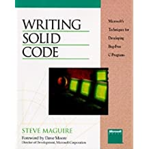Writing Solid Code: Microsoft Techniques for Developing Bug-free C. Programs (Microsoft Programming Series)