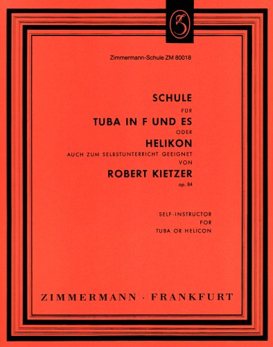 Schule für Tuba in F und Es (Helikon): auch zum Selbstunterricht geeignet. op. 84. Tuba in F, Es (Helikon). (Rote-Schulen)