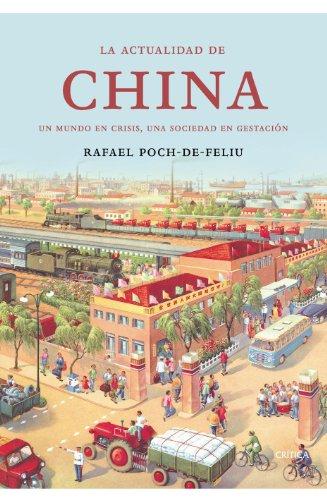 La actualidad de China: Un mundo en crisis, una sociedad en gestación (Memoria Crítica) por Rafael Poch de Feliu