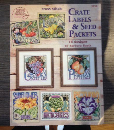 Cross Stitch Crate Labels & Seed Packets: 16 Designs by Barbara Baatz (2001-05-03) (Label Crate)