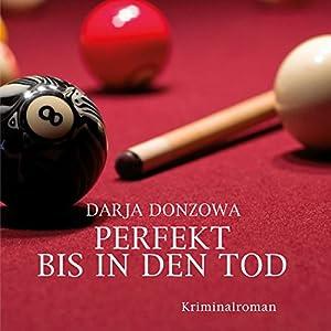 Perfekt bis in den Tod (Tanja ermittelt 3)