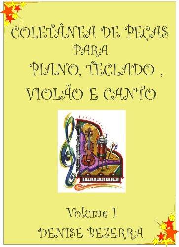 Coletânea de partituras para piano, teclado, flauta, violão e canto (Portuguese Edition) por Denise Bezerra