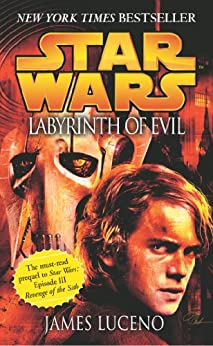 Star Wars: Labyrinth of Evil by [Luceno, James]