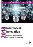 Insurance & Innovation 2018: Ideen und Erfolgskonzepte von Experten aus der Praxis