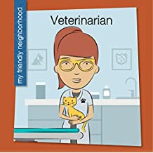 Veterinarian (My Early Library: My Friendly Neighborhood)