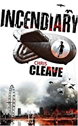 Incendiary by Chris Cleave (2005-07-07)