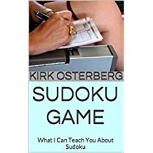 Sudoku Game: What I Can Teach You About Sudoku (English Edition)