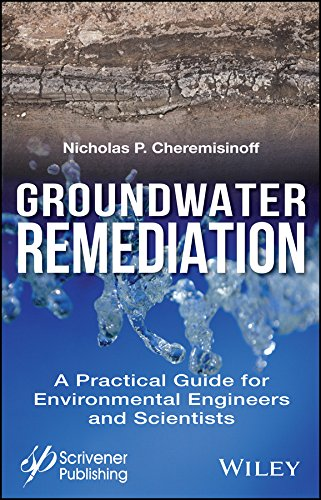 Groundwater Remediation: A Practical Guide for Environmental Engineers and Scientists (English Edition) (Böden Wissenschaft Und Management)