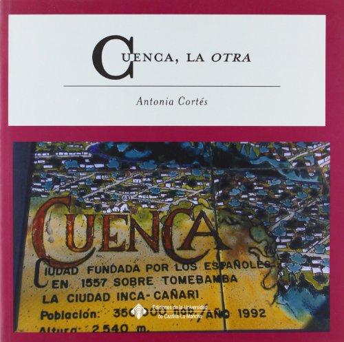 Descargar Libro Cuenca, la otra (EDICIONES INSTITUCIONALES) de Antonia Cortés Sánchez