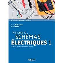 Mémento de schémas électriques 1: Eclairage - Prises - Commandes dédiées