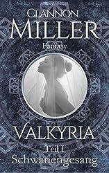 Valkyria - Schwanengesang: Fantasy (Valkyria Saga 1)