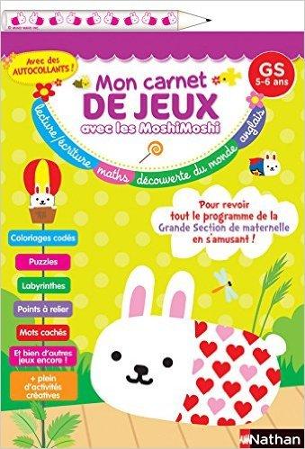 Mon carnet de jeux Moshi-Moshi Grande section de Christelle Chambon ,Bénédicte Colin ( 5 mai 2015 )