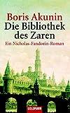 Buchinformationen und Rezensionen zu Die Bibliothek des Zaren. Ein Nicholas-Fandorin-Roman von Boris Akunin